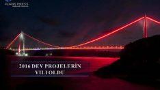 Geçtiğimiz yıl Türkiye'de dev projeler hayata geçirildi