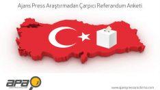 Ajans Press Araştırma'nın Türkiye genelinde yaptığı referandum anketine göre