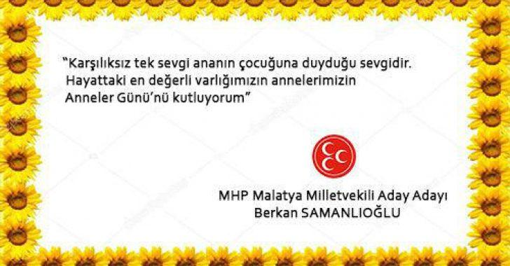 MHP Malatya Milletvekili Aday Adayı Berkan Samanlıoğlu Anneler Günü dolayısıyla bir mesaj yayınladı