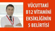 Vücuttaki B12 Vitamini Eksikliğinin 5 Belirtisi