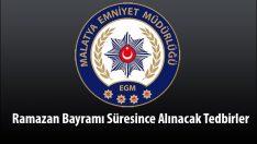 Malatya Emniyet Müdürlüğü , Ramazan Bayramı Süresince Alınacak Tedbirler