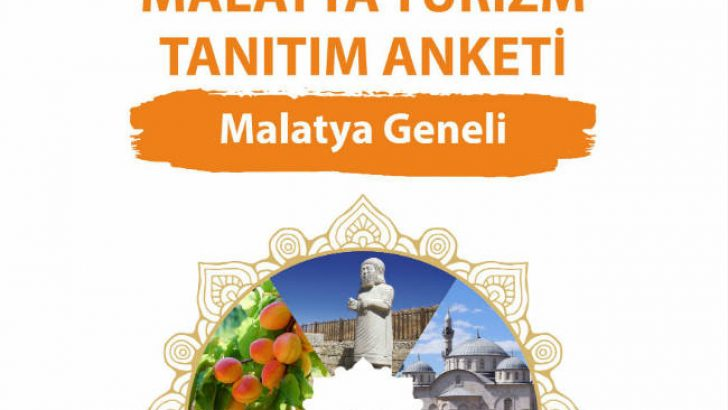 21-26 Ağustos 2019 tarihleri arasında Malatya Turizm Tanıtım Anketi yapılacak
