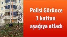 Malatya Günlük Olaylar Polisi Görünce 3.Kattan Aşağıya Atladı