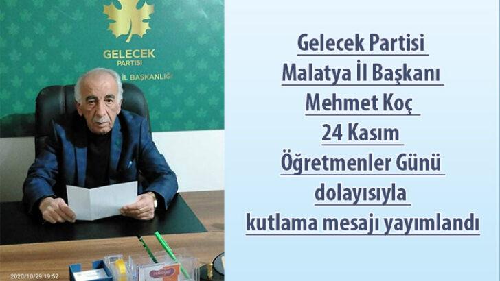 Gelecek Partisi Malatya İl Başkanı Mehmet Koç, 24 Kasım Öğretmenler Günü dolayısıyla kutlama mesajı yayımlandı