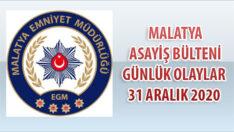 Malatya Asayiş Bülteni Günlük Olaylar 31 ARALIK 2020