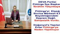 Başkan Yalçınkaya, Pütürge'yi Deprem Değil Sahipsizlik Yıktı